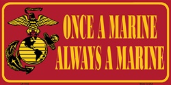 LP-1154 Once a Marine; Always a Marine License Plate - X354