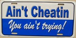LP-1180-2TLP-1180 Ain't Cheatin, You Ain't Trying License Plate - X367