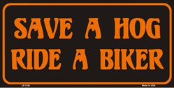 LP-1193 Save A HOG - Ride A BIKER License Plates - X378