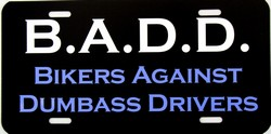 LP-2003 B.A.D. Bikers Against Dumbass Drivers License Plate