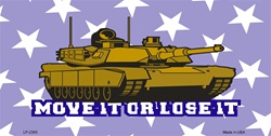 LP-2393 MOVE IT or LOSE IT Military Tank License Plates Tags