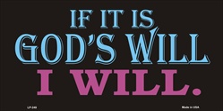 LP-249 If It's God's Will License Plate - 2656