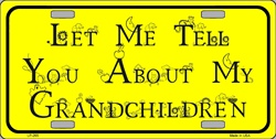 LP-265 Let Me Tell You About My Grandchildren License Plate - 007